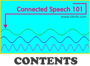 connected speech 101 contents