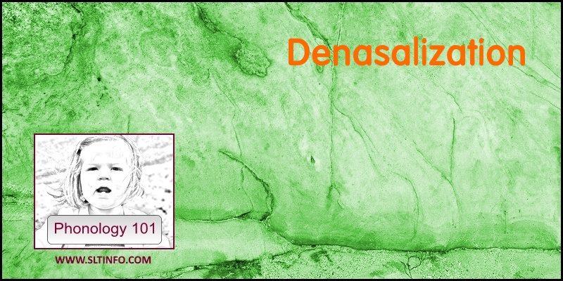 6B Denasalization