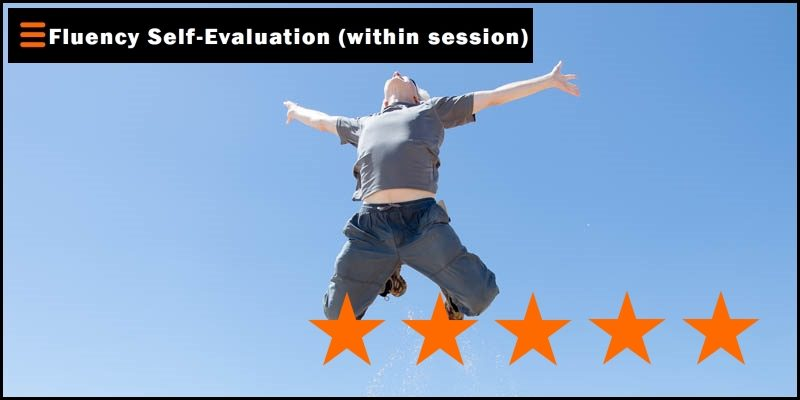 fluency self-evaluation within session header