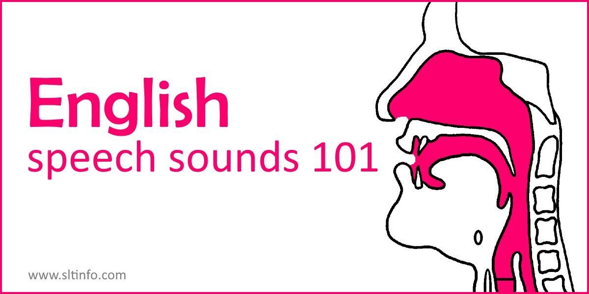 ENGLISH SPEECH SOUNDS 101