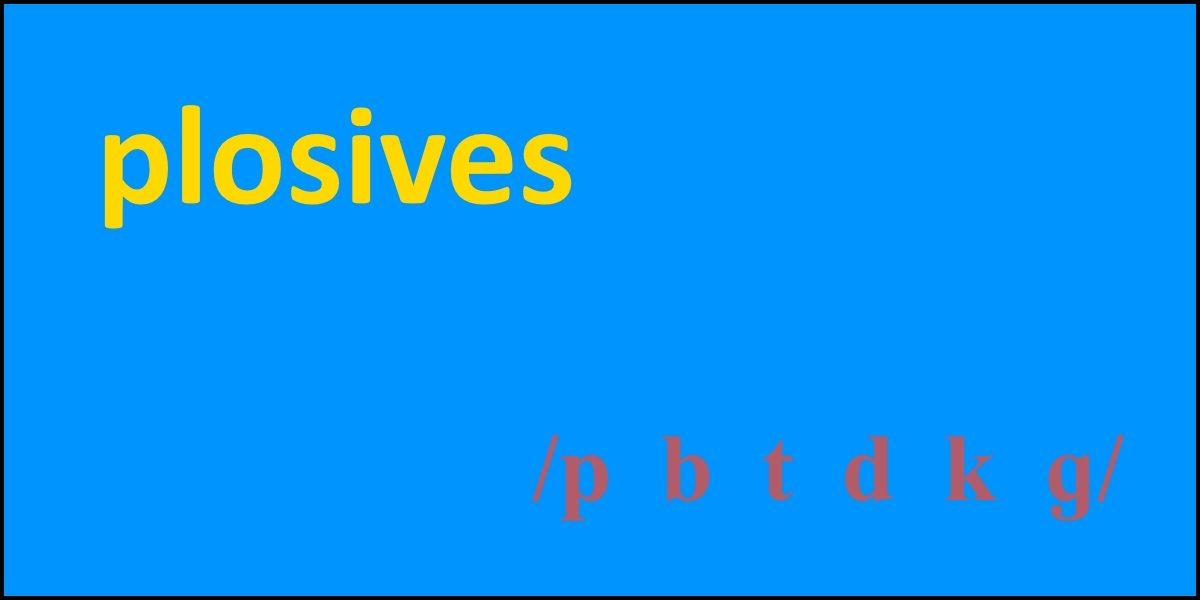 Plosives