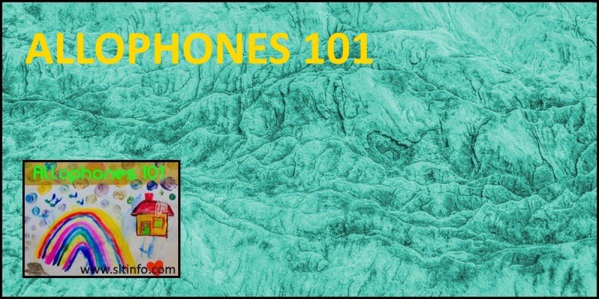 ALLOPHONES 101