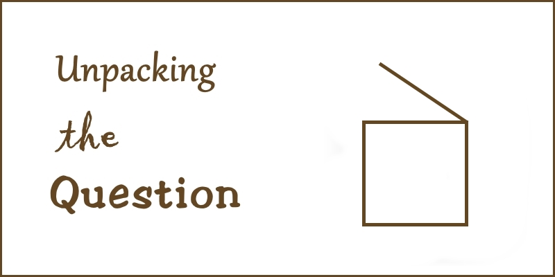 unpacking an essay question Writing a tok essay it is important that you examine what the question is asking  of you to do this you must understand each part of the question thus one of the.