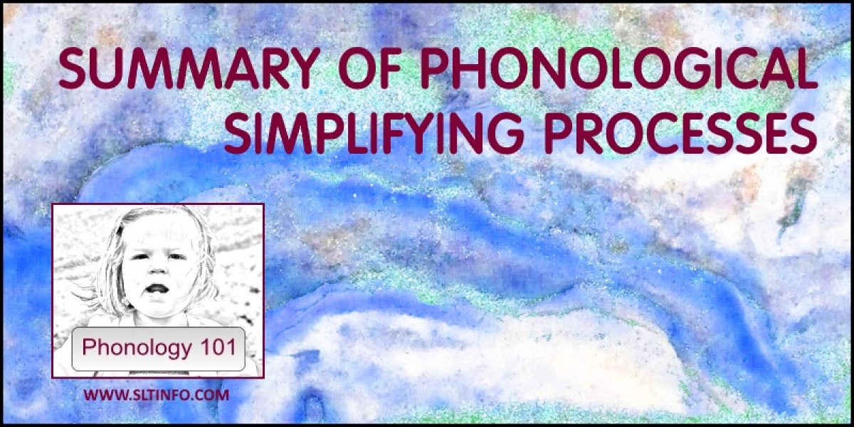 SUMMARY OF PHONOLOGICAL SIMPLIFYING PROCESSES