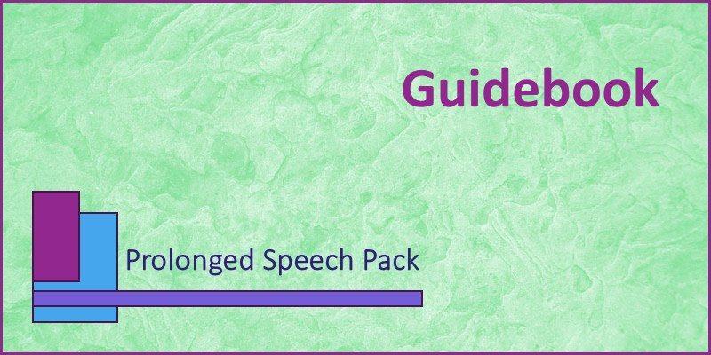 prolonged speech pack guidebook